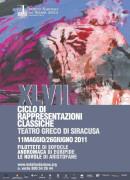XLVII Ciclo di Rappresentazioni Classiche - stagione 2011 Teatro Greco di Siracusa (1 maggio-26 giugno 2011) Manifesto Inda